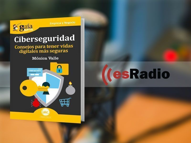 "Entrevista a Mónica Valle por su libro GuíaBurros: Ciberseguridad en ""Kilómetro Cero"", en esRadio"